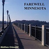 Farewell Minnesota by Matthew Griswold