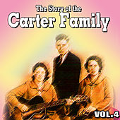 The Story of the Carter Family Vol.4 by The Carter Family