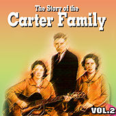 The Story of the Carter Family Vol.2 by The Carter Family