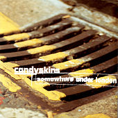 Somewhere Under London by The Candyskins