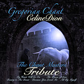Gregorian Celine Dion by The Chant Masters
