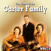 The Story of the Carter Family Vol.3 by The Carter Family