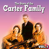 The Story of the Carter Family Vol.1 by The Carter Family