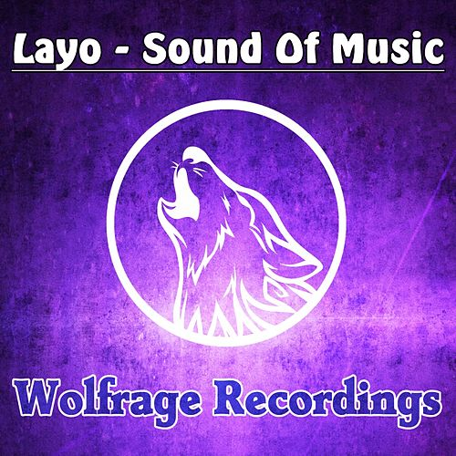 Sound Of Music - Single by Layo & Bushwacka!