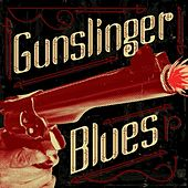 Gunslinger Blues by Various Artists