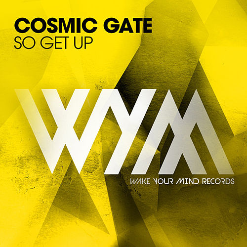 So Get Up by Cosmic Gate