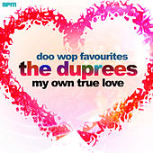My Own True Love - Doo Wop Favourites by The Duprees