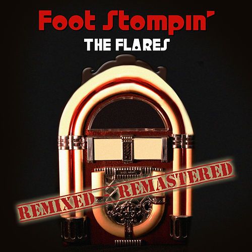 Foot Stompin' by The Flares