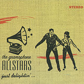 Just Delightin' by The Gramophone Allstars