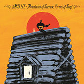 Mountains Of Sorrow, Rivers Of Song de Amos Lee