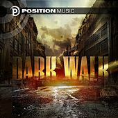Dark Walk (Position Music) by Various Artists