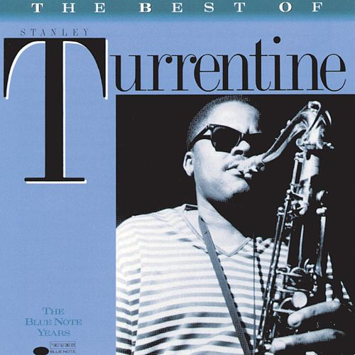 Best Of The Blue Note Years by Stanley Turrentine