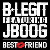 Best Friend (feat. J Boog) - Single by B-Legit