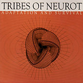 Adaptation And Survival by Tribes of Neurot