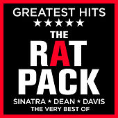 The Rat Pack - Greatest Hits - Sinatra / Dean / Davis - The Very Best of the Ratpack by Various Artists