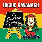 15 Carlow Songs by Richie Kavanagh