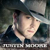 Justin Moore by Justin Moore