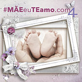 Mãeeuteamo.com Vol. 4 von Various Artists