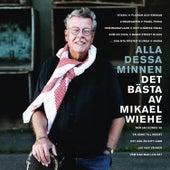 Alla dessa minnen: Det bästa av Mikael Wiehe fra Mikael Wiehe