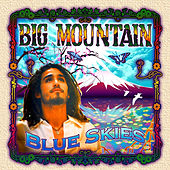 Blue Skies by Big Mountain
