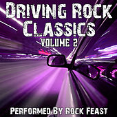 Classic Driving Rock Songs Volume 2 by Rock Feast