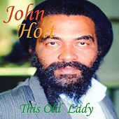 This Old Lady by John Holt