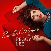 Sings Peggy Lee by Emilie Mover