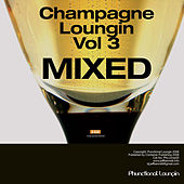 Champagne Loungin, Vol. 3 (Continuous Mix) by Eddie Silverton
