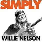 Simply Willie Nelson by Willie Nelson