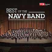 Best of the United States Navy Band by United States Navy Band