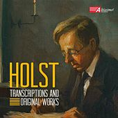 Holst: Transcriptions and Original Works by Various Artists