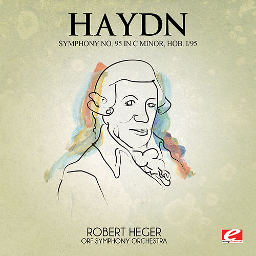 Haydn: Symphony No. 95 in C Minor, Hob. I/95 (Digitally Remastered) by ORF Symphony Orchestra