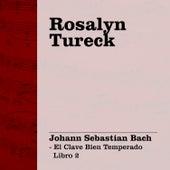 Rosalyn Tureck Interpreta Bach Vol. 2 (El Clave Bien Temperado Libro 2) by Rosalyn Tureck