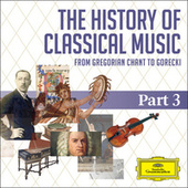 The History Of Classical Music - Part 3 - From Berlioz To Tchaikovsky de Various Artists