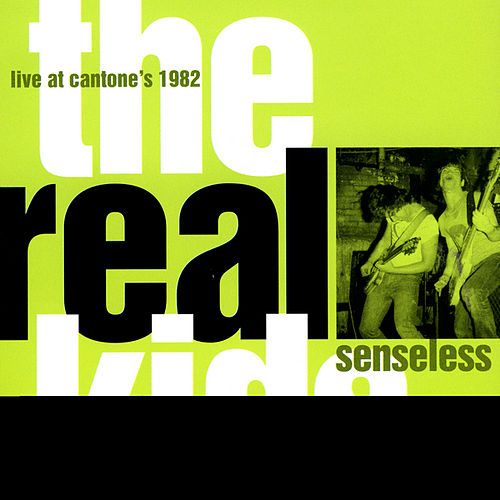 Senseless: Live At Cantone's, 1982 by The Real Kids