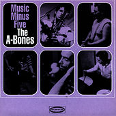 Music Minus Five by The A-Bones