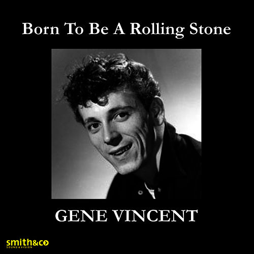 Born To Be A Rolling Stone by Gene Vincent