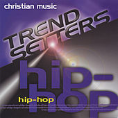 Christian Music Trendsetters - Hip Hop von Various Artists