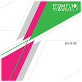 From Punk to Rockabilly: Best of 2013 by Various Artists