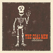 Skeletons by The Coal Men