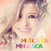 A Música da Minha Vida von Arianne