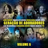 Geração de Adoradores - Vol. 6 by Various Artists