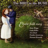 The Bird in the Bush: Traditional Songs of Love and Lust von Various Artists