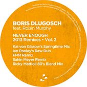 Never Enough 2013 Remixes, Vol. 2 von Boris Dlugosch