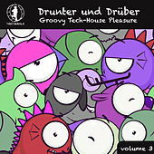 Drunter und Drüber, Vol. 3 - Groovy Tech House Pleasure! de Various Artists
