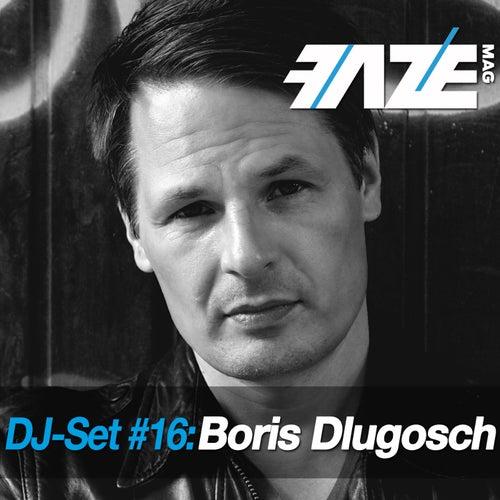 Faze DJ Set #16: Boris Dlugosch by Various Artists
