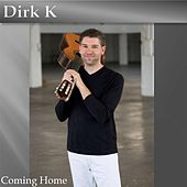 Coming Home by Dirk K.