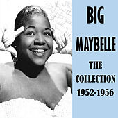 The Collection 1952-1956 by Big Maybelle