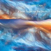 A Little Sugar for the Devils by John Capo