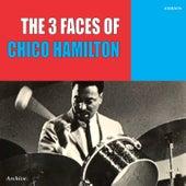 The Three Faces of Chico Hamilton by Chico Hamilton